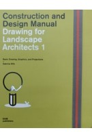 Drawing for landscape architects 1: construction and design manual | Sabrina Wilk | 9783869226521 | Van Ditmar Boekenimport B.V.