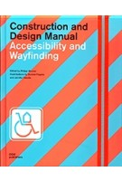 Construction and Design Manual. Accessibility and Wayfinding | Philipp Meuser | 9783869226750 | Dom Publishers