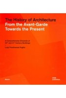 The History of Architecture. From the Avant-Garde Towards the Present A Comprehensive Chronicle of 20th and 21st Century Buildings | Luigi Prestinenza Puglisi | 9783869227139 | DOM