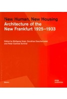 New Human, New Housing. Architecture of the New Frankfurt 1925 - 1933 |  Dorothea Deschermeier, Wolfgang Voigt  | 9783869227214 |