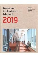German Architecture Annual 2019 - Deutsches Architektur Jahrbuch 2019 | Yorck Förster, Christina Gräwe,  Peter Cachola Schmal | 9783869227252 | DOM Publishers