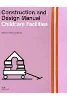 Childcare Facilities. Construction and Design Manual | Natascha Meuser | 9783869227313 | DOM publishers
