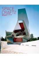 Spacecraft 2. More Fleeting Architecture and Hideouts | Robert Klanten, Lukas Feireiss | 9783899552331
