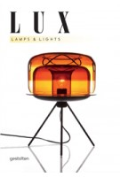 LUX. Lamps and Lights | Robert Klanten, Kitty Bolhöfer, Sven Ehmann | 9783899553734
