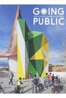Going Public. Public Architecture, Urbanism and Interventions | Sofia Borges, Sven Ehmann, Lukas Feireiss, Robert Klanten | 9783899554403