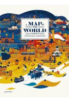 A Map of the World. The World According to Illustrators and Storytellers | Antonis Antoniou, Sven Ehmann, Henni Hellige, Robert Klanten | 9783899554694