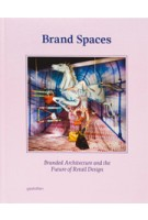 Brand Spaces. Branded Architecture and the Future of Retail Design | Sofia Borges, Sven Ehmann | 9783899554779