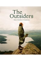 The Outsiders. New Outdoor Creativity | Jeffrey Bowman, Sven Ehmann, Robert Klanten | 9783899555134