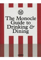 The Monocle Guide to Drinking & Dining | Monocle | 9783899556681