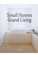 Small Homes, Grand Living. Interior Design for Compact Spaces | 9783899556988