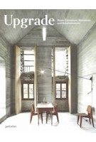 Upgrade. Home Extenstions, Alterations and Refurbishments | 9783899556995 | Gestalten