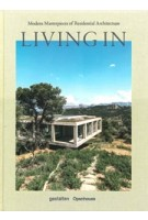 Living in Modern Masterpieces of Residential Architecture | Andrew Trotter, Mari Luz | 9783899558586 | gestalten