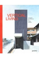 Vertical Living. Compact Architecture for Urban Spaces | 9783899558715 | gestalten