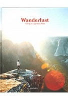 Wanderlust Hiking on Legendary Trails | Cam Honan, Robert Klanten, Anja Kouznetsova | 9783899559019