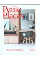 Petite Places. Clever Interiors for Humble Homes | Klaus Klemp | 9783899559538