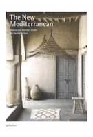 The New Mediterranean. Homes and Interiors under the Southern Sun | 9783899559811 | gestalten
