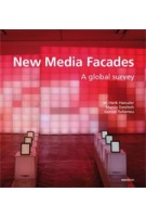 New Media Facades. A global survey | M. Hank Haeusler, Martin Tomitsch, Gernot Tscherteu | 9783899861709