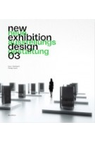 New Exhibition Design 03 | Uwe J. Reinhardt, Philipp Teufel | 9783899863208 | avedition