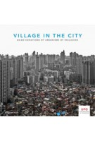 Village in The City. Investigating the spectacular process of urbanization in China | Kelly Shannon, Bruno de Meulder, Yanliu Lin | 9783906027272
