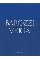 Barozzi Veiga. 2004-2014 - reprint edition | Fabrizio Barozzi, Alberto Veiga, José Zabala | 9783906027524 | Park Books