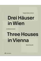 Three Houses in Vienna - Drei Häuser in Wien | Lorenzo De Chiffre, Dietmar Steiner, Klaus-Jürgen Bauer | 9783906027531