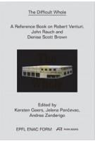 The Difficult Whole | A Reference Book on the Work of Robert Venturi and Denise Scott Brown | Park Books | 9783906027845