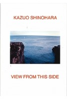 Kazuo shinohara. View from this side