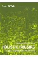 Holistic Housing. Concepts, Design Strategies and Processes | Hans Drexler, Sebastian El khouli | 9783920034782