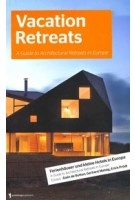 Vacation Retreats a guide to architectural retreats in europe | archimappublishers | 9783940874115