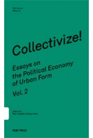 Collectivize! Essays on the Political Economy of Urban Form - Volume 2 | Marc Angélil, Rainer Hehl | 9783944074030