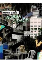 Minha Casa - Nossa Cidade. Innovating Mass Housing in Brazil | Marc Angellil, Rainer Hehl | 9783944074092