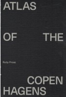 ATLAS OF THE COPENHAGENS | Deane Simpson, Kathrin Gimmel, Anders Linka, Marc Jay, Joost Grootens | 9783944074245