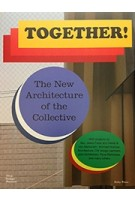 Together! The New Architecture of the Collective | Ilka & Andreas Ruby, Mateo Kries, Mathias Müller, Daniel Niggli (Eds.) | 9783945852149 | Vitra Design Museum