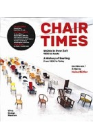 CHAIR TIMES. A History of Seating. From 1800 to Today. A Film by Heinz Butler | Mateo Kries, Rolf Fehlbaum, Heinz Butler | 9783945852286 | Vitra Design Museum