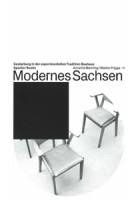 Modernes Sachsen | Gestaltung in der experimentellen Tradition Bauhaus | Spector books |9783959051958
