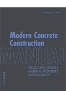 Modern Concrete Construction Manual. Structural Design, Material Properties, Sustainability | Martin Peck | 9783955532055
