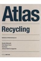 Atlas Recycling. Gebäude als Materialressource | Annette Hillebrandt, Petra Riegler-Floors, Anja Rosen, Johanna Seggewies | 9783955534158
