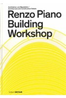 Renzo Piano Building Workshop. Architecture and Construction Details | Sandra Hofmeister | 9783955534219