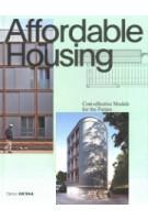 Affordable Housing. Cost-efficient Models for the Future | Sandra Hofmeister | 9783955534486 | Birkhäuser, DETAIL
