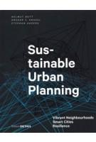 Sustainable Urban Planning. Vibrant Neighbourhoods – Smart Cities – Resilience   Helmut Bott, Gregor Grassl, Stephan Anders   9783955534622   Birkhäuser, DETAIL