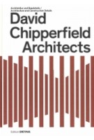 David Chipperfield Architects. Architecture and Construciton Details | Sandra Hofmeister (eds.) | 9783955534660 | DETAIL