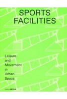 Sports Facilities. Leisure and Movement in Urban Space | Sandra Hofmeister | 9783955534967 | Birkhäuser