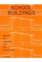 School Buildings. Spaces for Learning and the Community | Sandra Hofmeister | 9783955535162 | Birkhäuser, DETAIL