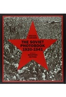 THE SOVIET PHOTOBOOK 1920-1941 | Mikhail Karasik, Mafred Heiting (ed.) | Steidl | 9783958290310