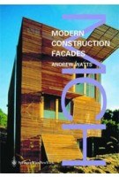 Modern Constuction. Facades - Modern Construction Series | Andrew Watts | 9783990430033