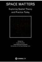 Space Matters. Exploring Spatial Theory and Practice Today | Lukas Feireiss | 9783990435632