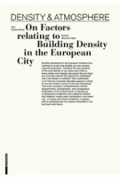 Density & Atmosphere. On Factors relating to Building Density in the European City | Dietmar Eberle, Eberhard Tröger | 9783990435670