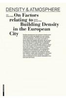 Density & Atmosphere. On Factors relating to Building Density in the European City | Dietmar Eberle, Eberhard Tröger | 9783990435670