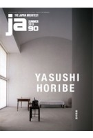 JA 90. Yasushi Horibe | Japan Architect | 9784786902482