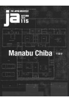 JA 115. Manabu Chiba. Autumn 2019 | 9784786903090 | The Japan Architect magazine